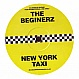 THE BEGINERZ - NEW YORK TAXI - CLUBSOLE - VINYL RECORD - MR130563