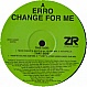ERRO - CHANGE FOR ME (REMIX) (PART 2) - Z RECORDS - VINYL RECORD - MR131896