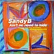 SANDY B - AIN'T NO NEED TO HIDE - CHAMPION - VINYL RECORD - MR13351