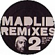 MADLIB PRESENTS - REMIXES VOLUME 2 - MAD - VINYL RECORD - MR134923