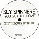 SLY SPINNERS - YOU GOT THE LOVE - SLY SPINNERS - VINYL RECORD - MR137752