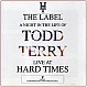 TODD TERRY - LIVE AT HARD TIMES - HARD TIMES - VINYL RECORD - MR13824