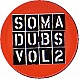 VARIOUS ARTISTS - SOMA DUBS VOLUME 2 - SOMA - VINYL RECORD - MR139139