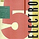 ELECTRO COMPILATION ALBUM - ELECTRO 5 - STREET SOUNDS - VINYL RECORD - MR14154