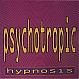 PSYCHOTROPIC - HYPNOSIS (ORIGINAL & 1992 REMIX) - BUZZ RE-PRESS - VINYL RECORD - MR149257