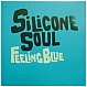SILICONE SOUL - FEELING BLUE (REMIXES) - SOMA - VINYL RECORD - MR153476