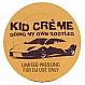 KID CREME - DOIN MY OWN THING (2005 RE-EDIT) - WHITE - VINYL RECORD - MR161308