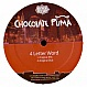 CHOCOLATE PUMA - 4 LETTER WORD - PSSST - VINYL RECORD - MR163919