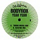 BODYROX - YEAH YEAH (PROMO COPY) - EYE INDUSTRIES - VINYL RECORD - MR166950