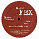 FEX  - WHAT THE GIRLS LIKE - GOURMET - VINYL RECORD - MR167172