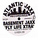 BASEMENT JAXX - FLY LIFE XTRA - ATLANTIC JAXX - VINYL RECORD - MR169036