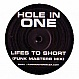 HOLE IN ONE - LIFES TOO SHORT (REMIX) - WHITE - VINYL RECORD - MR173658
