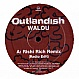 OUTLANDISH - WALOU (RISHI RICH REMIX) - OUTCASTE - VINYL RECORD - MR173831