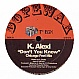 K ALEXI - DON'T YOU KNOW - DOPE WAX - VINYL RECORD - MR181368