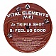 VITAL ELEMENTS - TRIPLE SHOT / FEEL SO GOOD - FORMATION - VINYL RECORD - MR193741