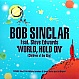 BOB SINCLAR FEAT STEVE EDWARDS - WORLD HOLD ON (CHILDREN OF THE SKY) - DEFECTED - VINYL RECORD - MR195239