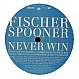 FISCHERSPOONER - NEVER WIN (US IMPORT) - CAPITOL - VINYL RECORD - MR206061