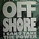 OFF SHORE - I CAN'T TAKE THE POWER - CBS - VINYL RECORD - MR2075