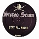 STEREO SCUM - STAY ALL NIGHT - STEREO SCUM - VINYL RECORD - MR218776