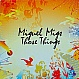 MIGUEL MIGS - THOSE THINGS - SALTED MUSIC - VINYL RECORD - MR227787