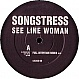 SONGSTRESS - SEE LINE WOMAN (1998) - LOCKED ON - VINYL RECORD - MR23336