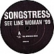 SONGSTRESS - SEE LINE WOMAN 1999 (DISC 2) - LOCKED ON - VINYL RECORD - MR24432