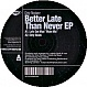 DIRTY ROCKERZ - BETTER LATE THAN NEVER EP - MAP DANCE - VINYL RECORD - MR265795