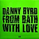 DANNY BYRD - FROM BATH WITH LOVE - HOSPITAL - VINYL RECORD - MR268566