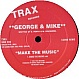 GEORGE & MIKE - MAKE THE MUSIC - TRAX RE-PRESS - VINYL RECORD - MR269346