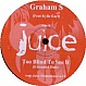 GRAHAM S - TOO BLIND TO SEE IT - JUICE - VINYL RECORD - MR269467