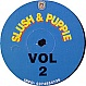 SLUSH & PUPPIE - VOLUME 2 - AS COOL AS IT GETS RECORDS - VINYL RECORD - MR287545