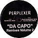 PERPLEXER - DA CAPO (REMIXES VOLUME 2) - URBAN - VINYL RECORD - MR294357