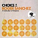 ROGER SANCHEZ PRESENTS - CHOICE (A COLLECTION OF CLASSICS) - AZULI - CD - MR297544