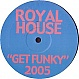 ROYAL HOUSE - GET FUNKY (2005 REMIX) - WHITE - VINYL RECORD - MR307120