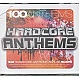 VARIOUS ARTISTS - 100 HARDCORE ANTHEMS - APACE MUSIC - CD - MR307806