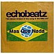 ECHOBEATZ - MAS QUE NADA - ETERNAL - VINYL RECORD - MR31357