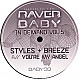 STYLES & BREEZE - YOU'RE MY ANGEL - RAVER BABY - VINYL RECORD - MR316589