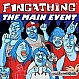 FINGATHING - THE MAIN EVENT - GRAND CENTRAL - VINYL RECORD - MR331557
