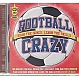 VARIOUS ARTISTS - FOOTBALL CRAZY (HEAR THE SONGS, LEARN THE SKILLS) - GUT RECORDS - CD - MR336599