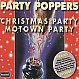 PARTY POPPERS - CHRISTMAS PARTY / MOTOWN PARTY - BRANDED - CD - MR337059