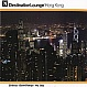 VARIOUS ARTISTS - DESTINATION LOUNGE - HONG KONG - REVIVE THE SOUL - CD - MR342451