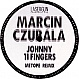 MARCIN CZUBALA - JOHNNY 11 FINGERS (REMIX) - LASERGUN - VINYL RECORD - MR346823