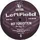 LEFTFIELD - NOT FORGOTTEN (HARD HANDS REMIX) - OUTER RHTYHM - VINYL RECORD - MR45063