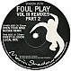 FOUL PLAY - VOLUME 3 (REMIXES PART 2) - MOVING SHADOW - VINYL RECORD - MR51386