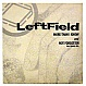 LEFTFIELD - NOT FORGOTTEN (REMIX) - OUTER RHTYHM - VINYL RECORD - MR5247