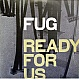 FUG - READY FOR US - NUPHONIC - VINYL RECORD - MR57617