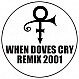 PRINCE - WHEN DOVES CRY (2001 REMIX) - WHITE KK1 - VINYL RECORD - MR68834
