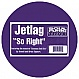 JETLAG - SO RIGHT - SOUL FURIC TRAX - VINYL RECORD - MR89173