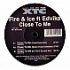 FIRE & ICE FT EDVIKA - CLOSE TO ME - XTC - VINYL RECORD - MR92845