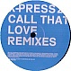 X-PRESS 2 - CALL THAT LOVE (REMIXES) - SKINT - VINYL RECORD - MR95236